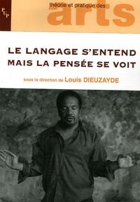 Louis Dieuzayde - Le langage s'entend mais la pensée se voit.