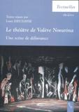 Louis Dieuzayde et  Collectif - Le théâtre de Valère Novarina - Une scène de délivrance.