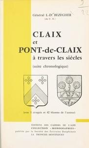 Louis Dominique Bézégher et  Société des écrivains dauphino - Claix et Pont-de-Claix à travers les siècles - Suite chronologique.