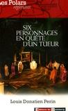Louis Donatien Perin - Six personnages en quête d'un tueur.