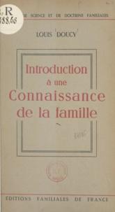 Louis Doucy - Introduction à une connaissance de la famille.