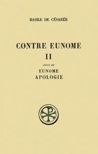 Louis Doutreleau et Bernard Sesboüé - CONTRE EUNOME SUIVI DE EUNOME ET APOLOGIE - Tome 2, Edition bilingue français-grec.