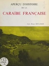 Louis Drouot Soulanges et Dominique Isola - Aperçu d'Histoire de la Caraïbe française.