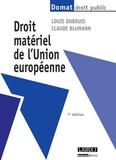Louis Dubouis et Claude Blumann - Droit matériel de l'Union européenn.