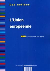 Louis Dubouis et  Collectif - L'Union européenne.