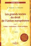 Louis Dubouis et Claude Gueydan - Les Grands textes du droit de l'Union européenne - Tome 1, Traités, Institutions, Ordre juridique.