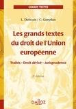 Louis Dubouis et Claude Gueydan - Les grands textes du droit de l'Union européenne - Traités - Droit dérivé - Jurisprudence.