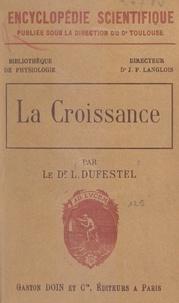 Louis Dufestel et Edouard Toulouse - La croissance.