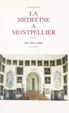 Louis Dulieu - La médecine à Montpellier (5) - De 1870 à 1920 - 1re partie.