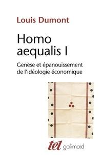 Louis Dumont - Homo aequalis - Tome 1, Genèse et épanouissement de l'idéologie économique.