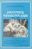 Louis Dunand et Marie-Thérèse Boussard-Drie - Pionnier missionnaire - Correspondance, 1928-1980.
