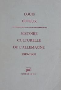 Louis Dupeux - Histoire culturelle de l'Allemagne - 1919-1960 (RFA).