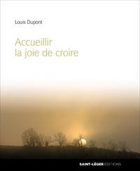 Meilleur téléchargeur de livres Accueillir la joie de croire par Louis Dupont (French Edition) 9782364525405
