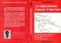 Louis Dupont - Les départements français d'Amérique - Guadeloupe, Guyane, Martinique face aux schémas d'intégration de la Caraïbe.
