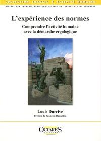 Louis Durrive - L'expérience des normes - Comprendre l'activité humaine avec la démarche ergologique.