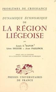 Louis E. Davin et Léon Degeer - Problèmes de croissance. Dynamique économique de la région liégeoise.
