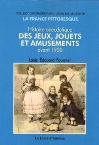 Louis Edouard Fournier - Histoire anecdotique des jeux, jouets et amusements avant 1900.