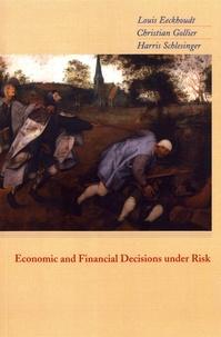 Louis Eeckhoudt et Christian Gollier - Economic and Financial Decisions Under Risk.