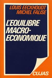 Louis Eeckhoudt et Michel Falise - L'équilibre macroéconomique.