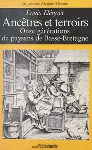 Louis Elégoët - Ancêtres et terroirs - Onze générations de paysans en Basse-Bretagne.