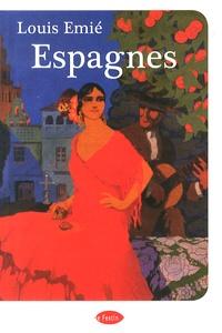 Louis Emié - Espagnes.