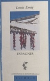 Louis Emié - Espagnes - Essais.