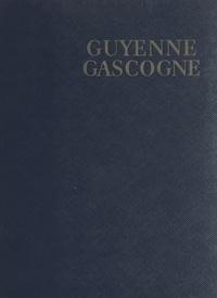 Louis Emié et Georges Monmarché - Guyenne, Gascogne.
