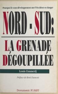 Louis Emmerij et René Dumont - Nord-Sud, la grenade dégoupillée.