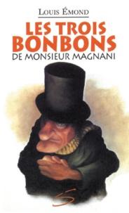 Louis Emond et Stéphane Poulin - Les trois bonbons de monsieur Magnani.