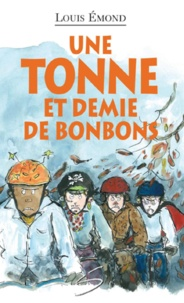 Louis Emond et Elisabeth Eudes-Pascal - Une tonne et demie de bonbons.