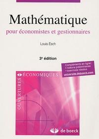 Louis Esch - Mathématique pour économistes et gestionnaires.