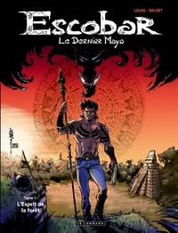 Louis - Escobar, le dernier Maya Tome 1 : L'Esprit de la forêt.