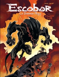 Louis - Escobar, le dernier Maya Tome 2 : L'Esprit de la cité.