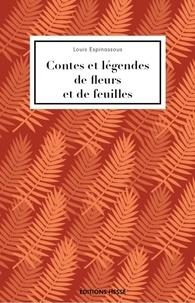 Louis Espinassous - Contes et légendes de fleurs et de feuilles.