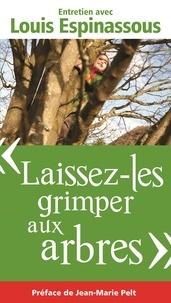 Louis Espinassous et Elise Bancon-Dilet - Laissez-les grimper aux arbres - Entretien avec Louis Espinassous.