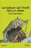 Louis Espinassous - Le garçon qui vivait dans un arbre - Le Hêtre Bourrugue.