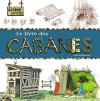 Louis Espinassous - Le livre des cabanes.