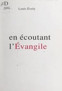 Louis Evely - En écoutant l'Évangile.