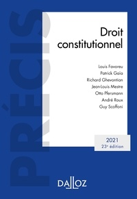 Louis Favoreu et Patrick Gaïa - Droit constitutionnel 2021 - 23e ed..