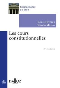 Louis Favoreu et Wanda Mastor - Les cours constitutionnelles.
