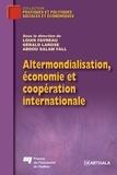 Louis Favreau et Gérald Larose - Altermondialisation, économie et coopération internationale.