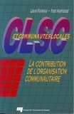 Louis Favreau et Yves Hurtubise - CLSC et communautés locales - La contribution de l'organisation communautaire.