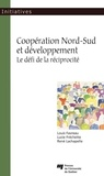 Louis Favreau et Lucie Fréchette - Coopération Nord-Sud et développement - Le défi de la réciprocité.