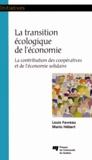 Louis Favreau et Mario Hébert - La transition écologique de l'économie - La contribution des coopératives et de l'économie solidaire.