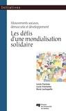 Louis Favreau et Lucie Fréchette - Les défis d'une mondialisation solidaire - Mouvements sociaux, démocratie et développement.
