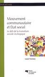 Louis Favreau - Mouvement communautaire et Etat social - Le défi de la transition sociale-écologique.