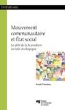 Louis Favreau - Mouvement communautaire et État social - Le défi de la transition sociale-écologique.