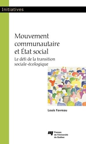 Mouvement communautaire et État social. Le défi de la transition sociale-écologique