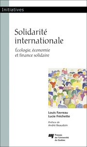 Louis Favreau et Lucie Fréchette - Solidarité internationale - Ecologie, économie et finance solidaire.