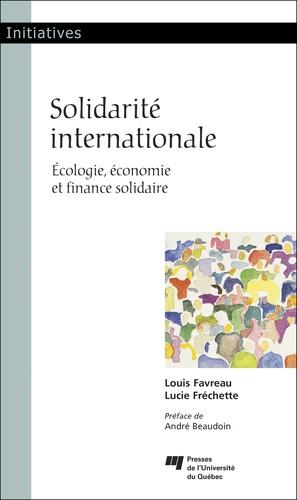 Solidarité internationale. Ecologie, économie et finance solidaire
